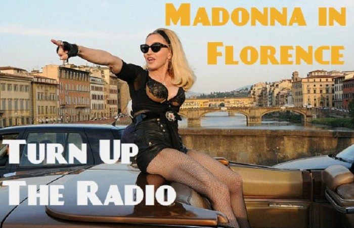 madonna a firenze turn up the radio