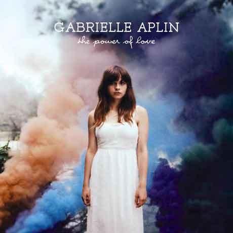 The Power of love Gabrielle Aplin