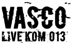 Le date dei Concerti di Vasco Rossi Tour live Kom 013 (biglietti)