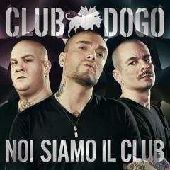 noi siamo il club, club dogo