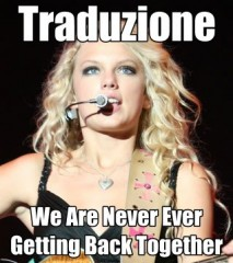 We Are Never Ever Getting Back Together taylor swift traduzione