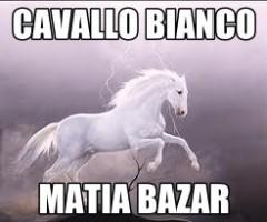 cavallo bianco matia bazar