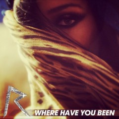 where have you been rihanna